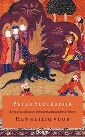 Het heilig vuur : over de strijd tussen jodendom, christendom en islam