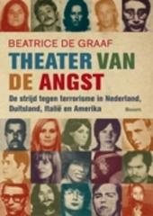 Theater van de angst : de strijd tegen terrorisme in Nederland, Duitsland, Italië en Amerika