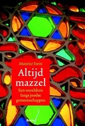 Altijd mazzel : een wereldreis langs joodse gemeenschappen