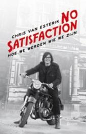 No satisfaction : hoe we werden wie we zijn