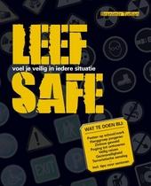 Leef safe : voel je veilig in iedere situatie