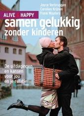 Samen gelukkig zonder kinderen : de uitdagingen en kansen voor jou en je relatie