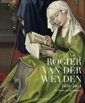 Rogier van der Weyden 1400-1464 : de passie van de meester