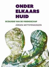 Onder elkaars huid : ecologie van de vriendschap