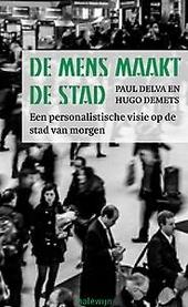 De mens maakt de stad : een personalistische visie op de stad van morgen