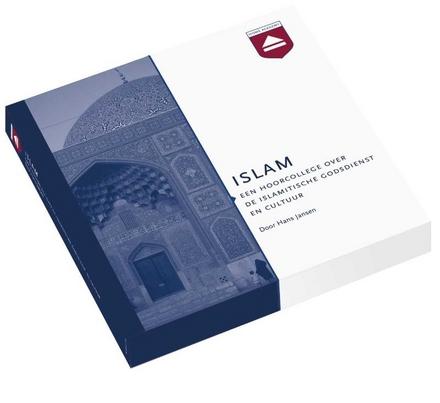 Islam : een hoorcollege over de islamitische godsdienst en cultuur