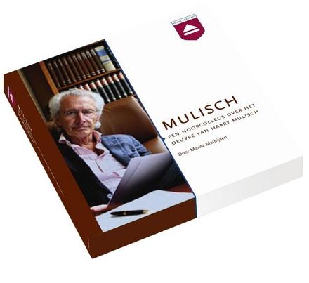 Mulisch : een hoorcollege over het oeuvre van Harry Mulisch