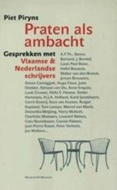 Praten als ambacht : gesprekken met Nederlandse en Vlaamse schrijvers