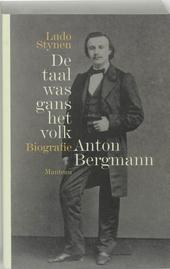 De taal was gans het volk : Anton Bergmann biografie