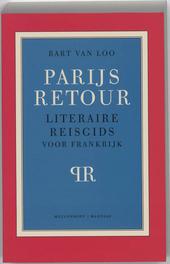 Parijs retour : literaire reisgids voor Frankrijk