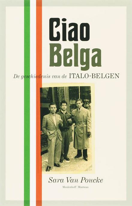 Ciao Belga : de geschiedenis van de Italo-Belgen