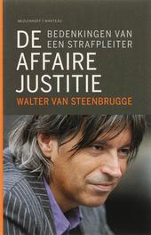 De affaire justitie : bedenkingen van een strafpleiter