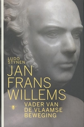 Jan Frans Willems : vader van de Vlaamse beweging