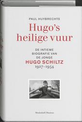 Hugo's heilige vuur : de intieme biografie van de jonge Hugo Schiltz 1927-1954