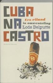 Cuba na Castro : een eiland in omwenteling