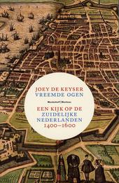 Vreemde ogen : een kijk op de Zuidelijke Nederlanden 1400-1600