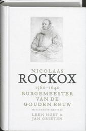 Nicolaas Rockox 1560-1640 : burgemeester van de gouden eeuw