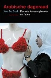 Arabische dageraad : een reis tussen glamour en fatwa