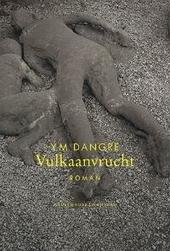 Vulkaanvrucht : roman