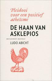 De haan van Asklepios : pleidooi voor een positief atheïsme