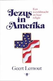 Jezus in Amerika : een wereldmacht en haar religie
