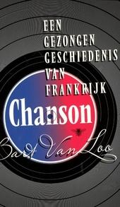 Chanson : een gezongen geschiedenis van Frankrijk