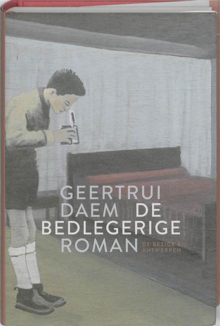 De bedlegerige : roman - een prachtige sfeertekening over een tijd die voorgoed tot het verleden behoort