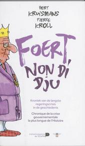Foert non di dju : kroniek van de langste regeringscrisis in de geschiedenis