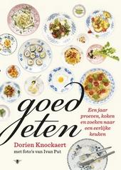 Goed eten : een jaar proeven, koken en zoeken naar een eerlijke keuken