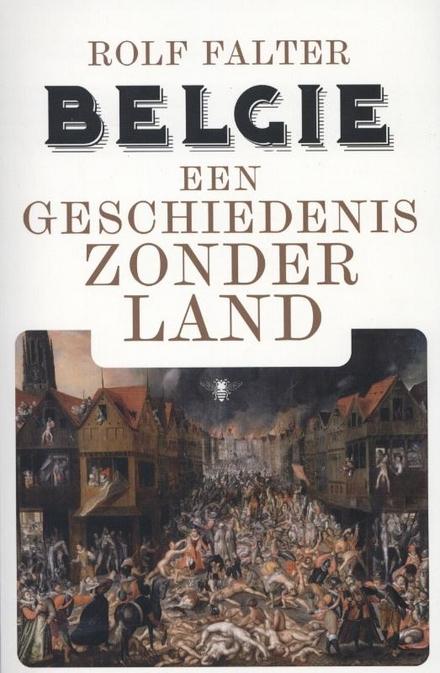 België : een geschiedenis zonder land