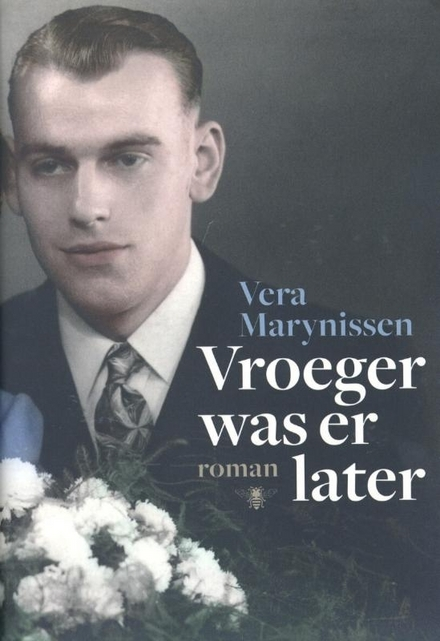 Vroeger was er later : roman