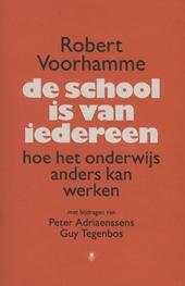 De school is van iedereen : hoe het onderwijs anders kan werken