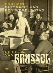 De eeuw van Brussel : biografie van een wereldstad 1850-1914