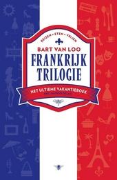 Frankrijktrilogie : reizen, eten, vrijen