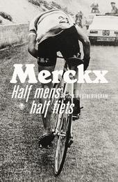 Merckx : half mens, half fiets