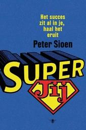 SuperJij : het succes zit al in je, haal het eruit