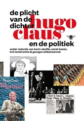 De plicht van de dichter : Hugo Claus en de politiek