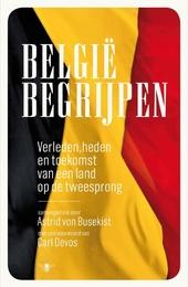 België begrijpen : verleden, heden en toekomst van een land op de tweesprong