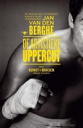 De artistieke uppercut : hoe kunst en boksen elkaar vonden