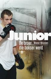 Junior : de broer die bokser werd