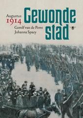 Gewonde stad : augustus 1914
