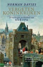 Vergeten koninkrijken : een verborgen geschiedenis van Europa