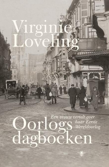 Oorlogsdagboeken 1914-1918 : een vrouw vertelt over haar eerste wereldoorlog - Een vrouw in Gent tijdens de Eerste Wereldoorlog