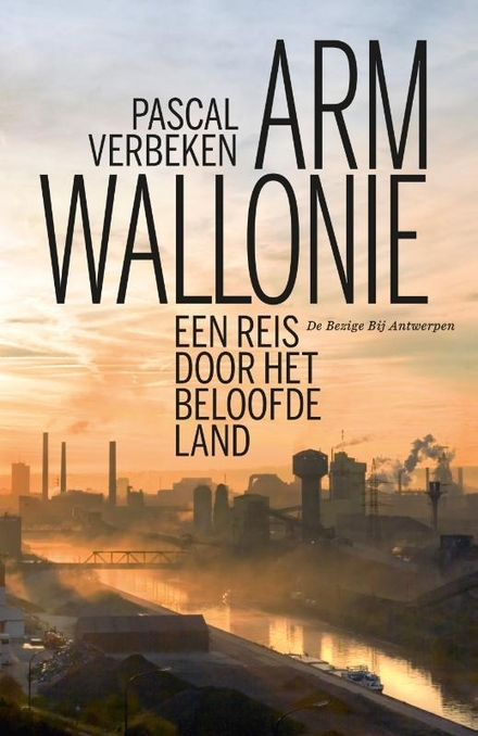 Arm Wallonië : een reis door het beloofde land