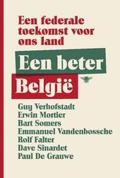 Een beter België : een federale toekomst voor ons land
