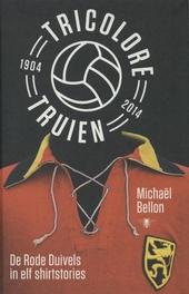 Tricolore truien 1904-2014 : de Rode Duivels in elf shirtstories