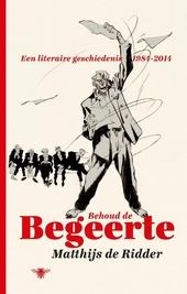 Behoud de begeerte : een literaire geschiedenis 1984-2014