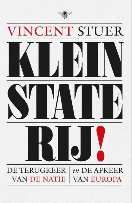 Kleinstaterij! : de terugkeer van de natie en de afkeer van Europa
