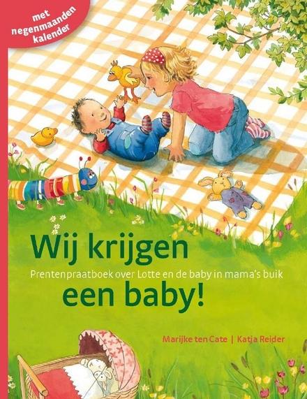 Wij krijgen een baby! : prentenpraatboek over Lotte en de baby in mama's buik