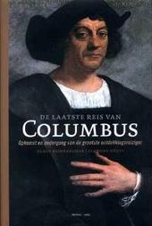 De laatste reis van Columbus : opkomst en ondergang van de grootste ontdekkingsreiziger